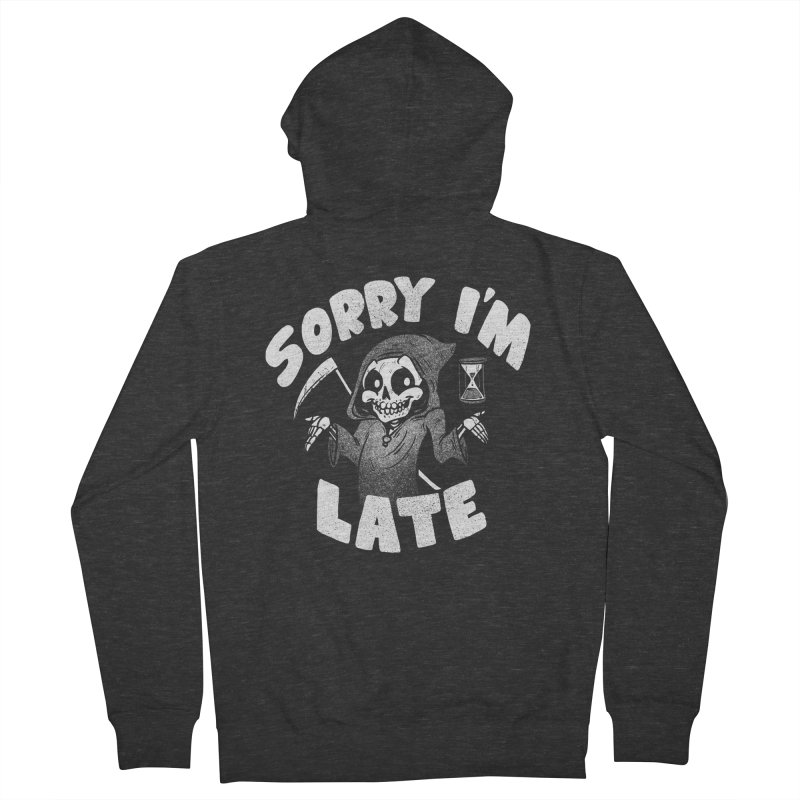 Sorry I'm Late Women's French Terry Zip-Up Hoody by Brian Cook