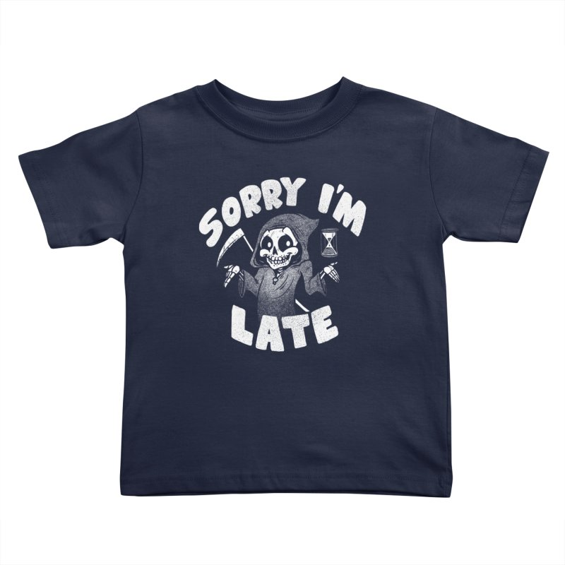 Sorry I'm Late Kids Toddler T-Shirt by Brian Cook