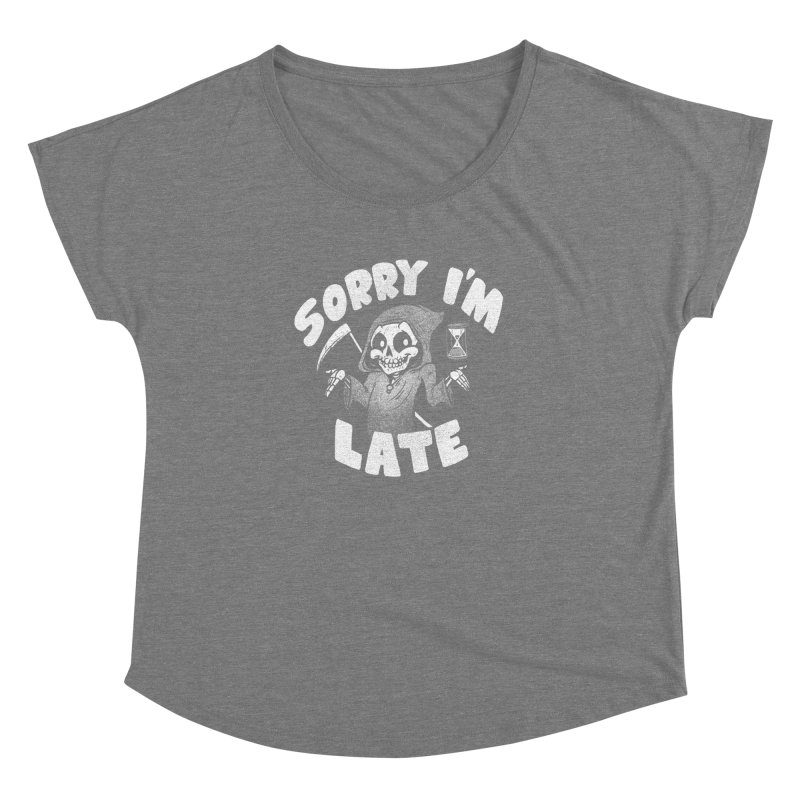 Sorry I'm Late Women's Dolman Scoop Neck by Brian Cook