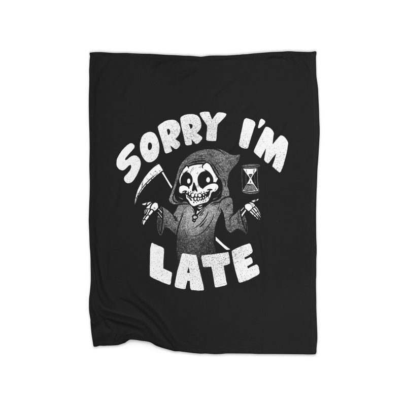 Sorry I'm Late Home Blanket by Brian Cook