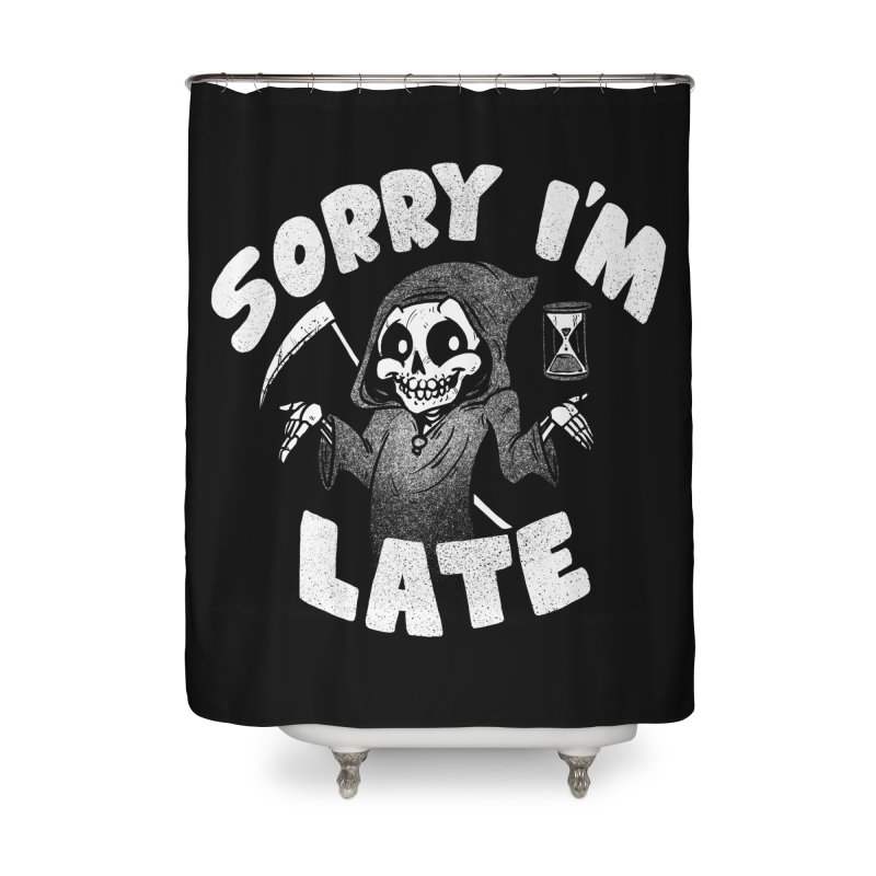 Sorry I'm Late Home Shower Curtain by Brian Cook