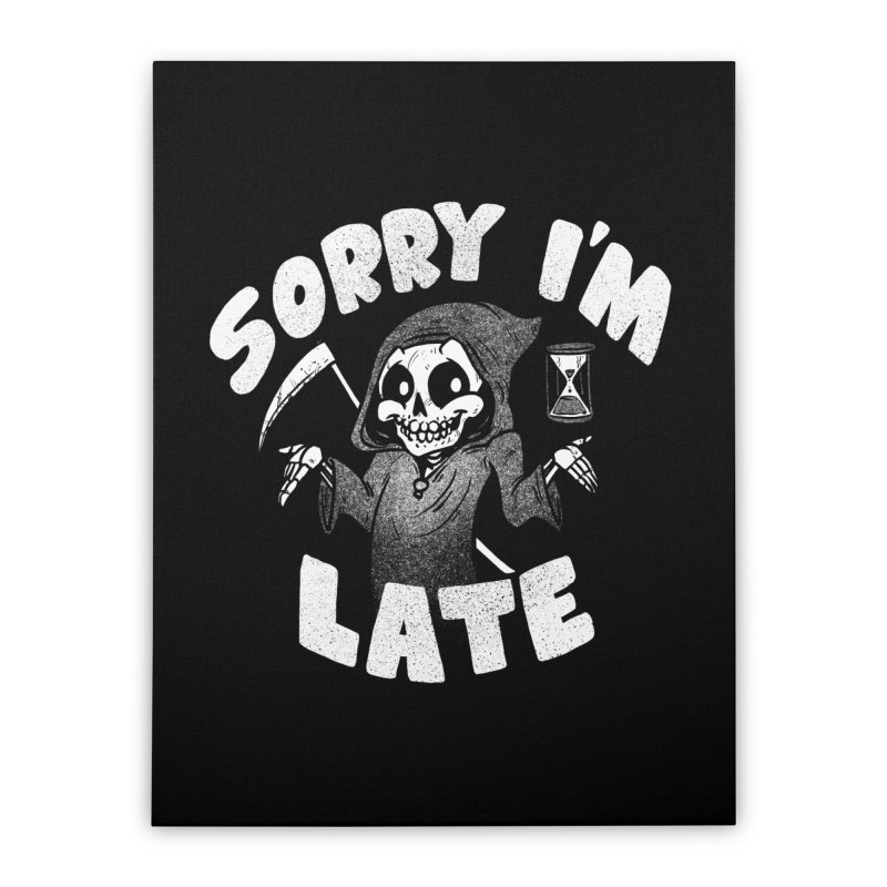 Sorry I'm Late Home Stretched Canvas by Brian Cook