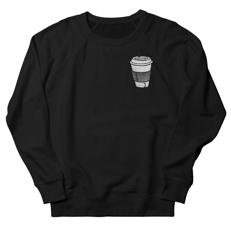 Coffee Butt (Mono Pocket Edition) Women's French Terry Sweatshirt by Brian Cook