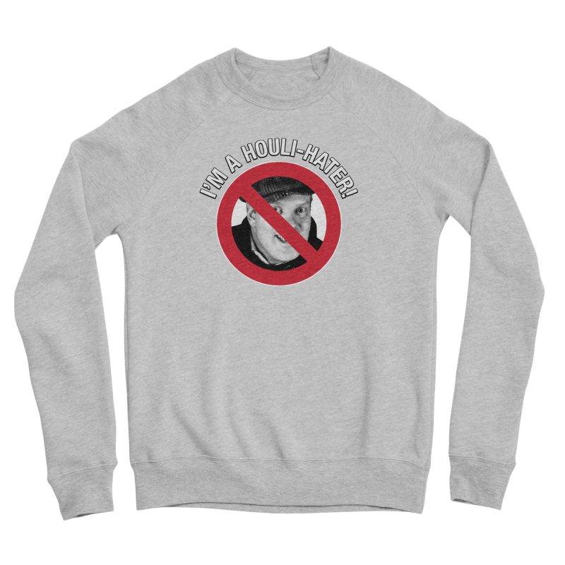 Houli Hater Women's Sponge Fleece Sweatshirt by Brian Harms