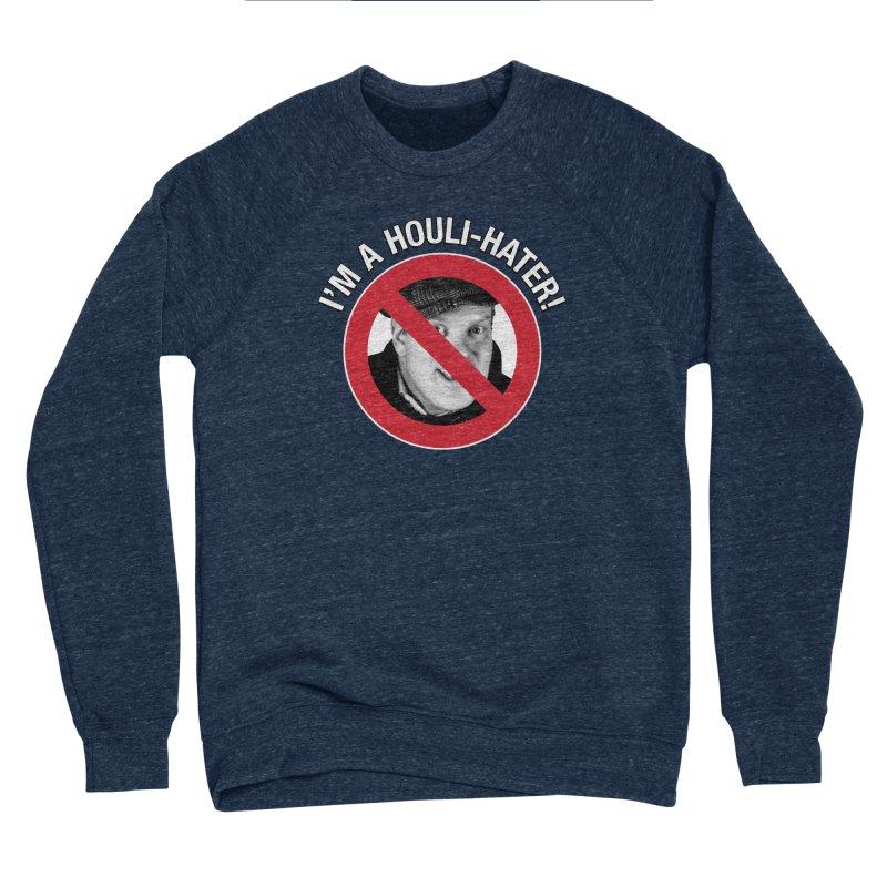 Houli Hater Men's Sponge Fleece Sweatshirt by Brian Harms