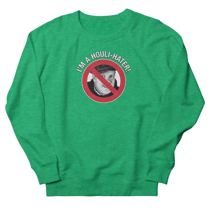 Houli Hater Men's French Terry Sweatshirt by Brian Harms