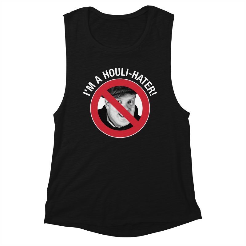 Houli Hater Women's Muscle Tank by Brian Harms