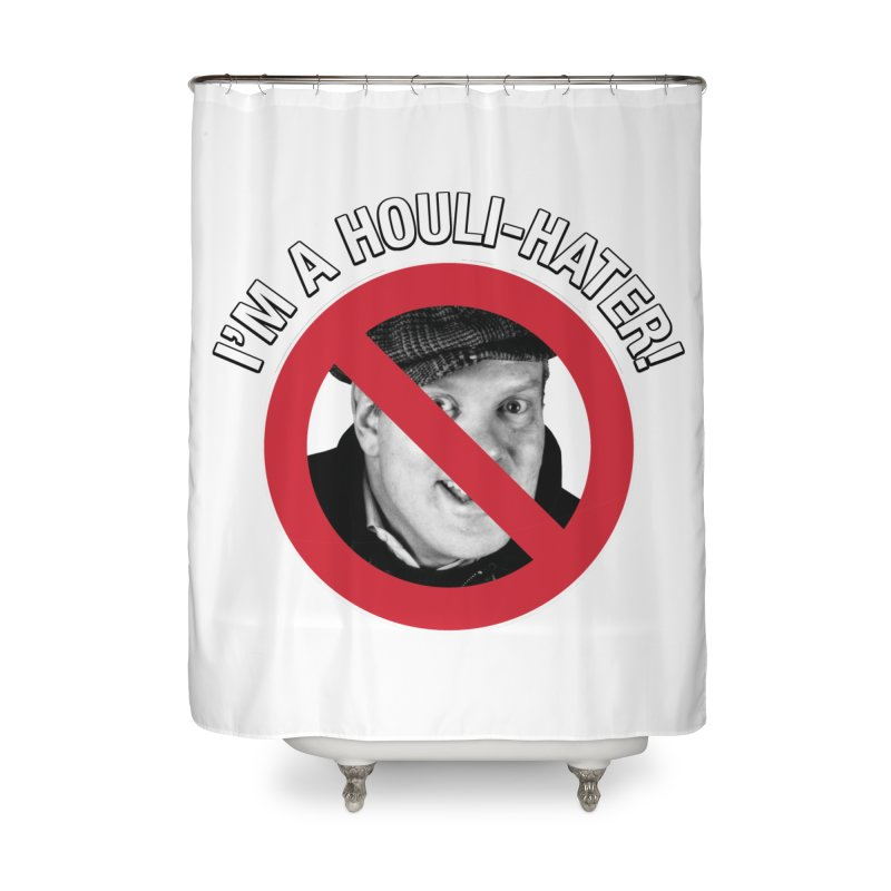 Houli Hater Home Shower Curtain by Brian Harms