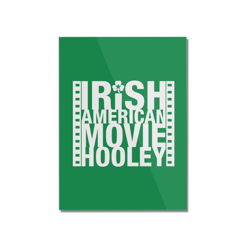 Irish American Movie Hooley Home Mounted Acrylic Print by Brian Harms