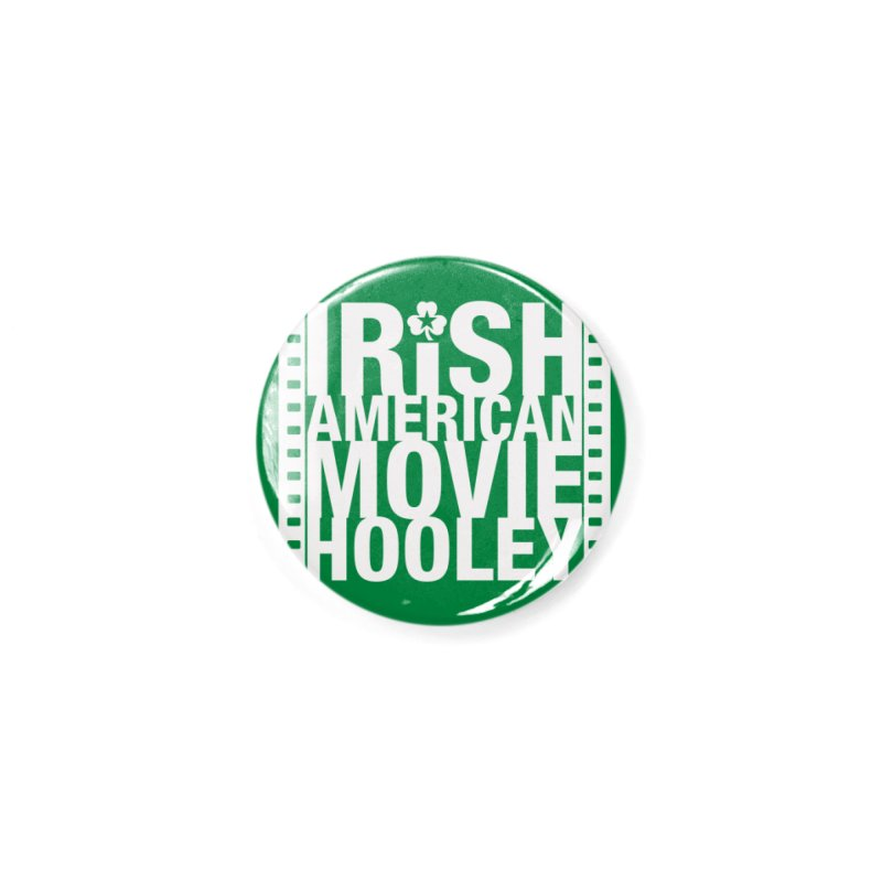Irish American Movie Hooley Accessories Button by Brian Harms