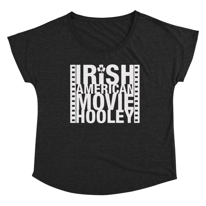 Irish American Movie Hooley Women's Dolman Scoop Neck by Brian Harms
