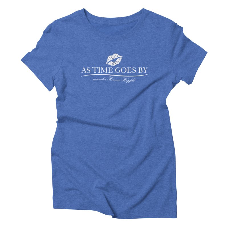 As Time Goes By (white) Women's Triblend T-Shirt by Brian Harms