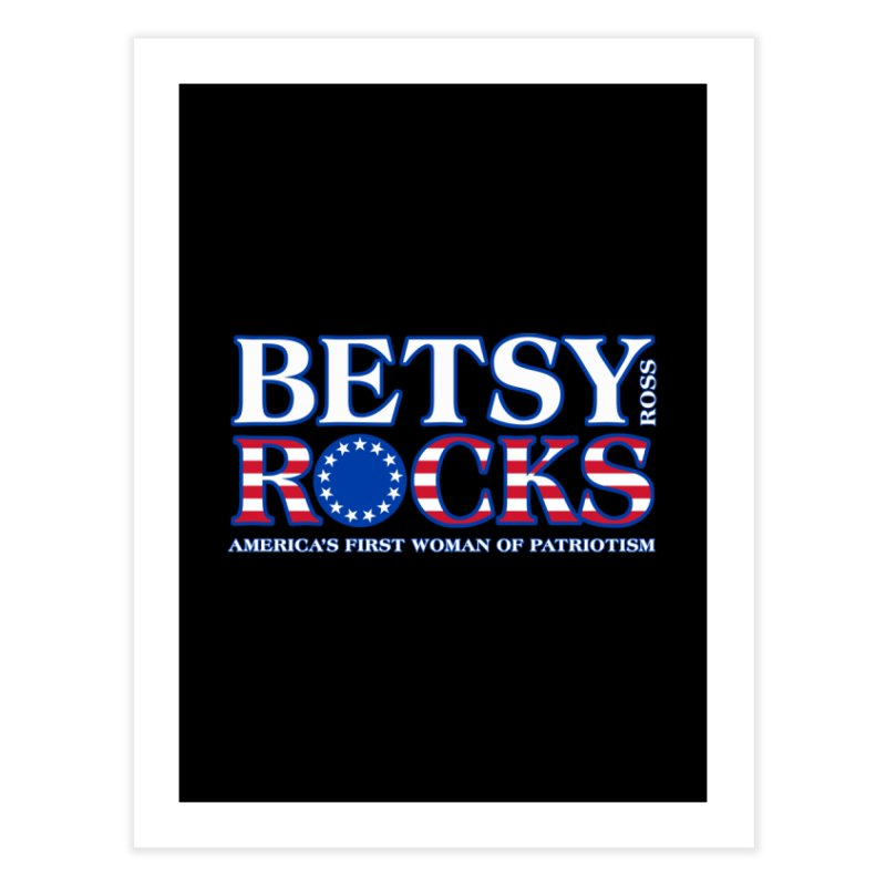 Betsy Ross Rocks Home Fine Art Print by Brian Harms