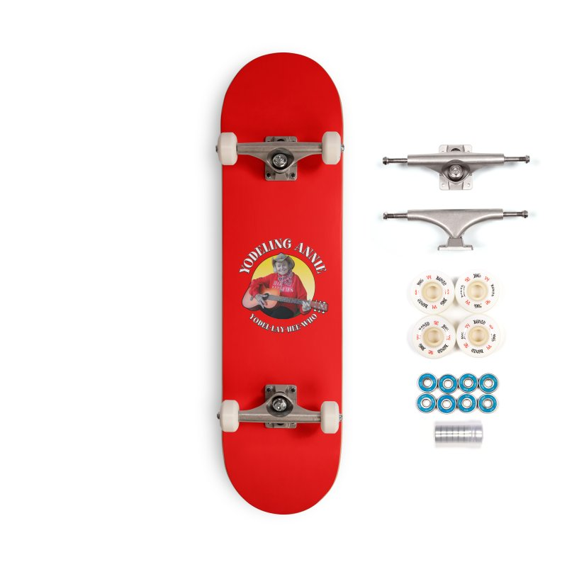 Yodeling Annie Accessories Skateboard by Brian Harms