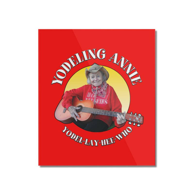 Yodeling Annie Home Mounted Acrylic Print by Brian Harms