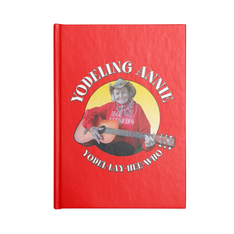 Yodeling Annie Accessories Notebook by Brian Harms