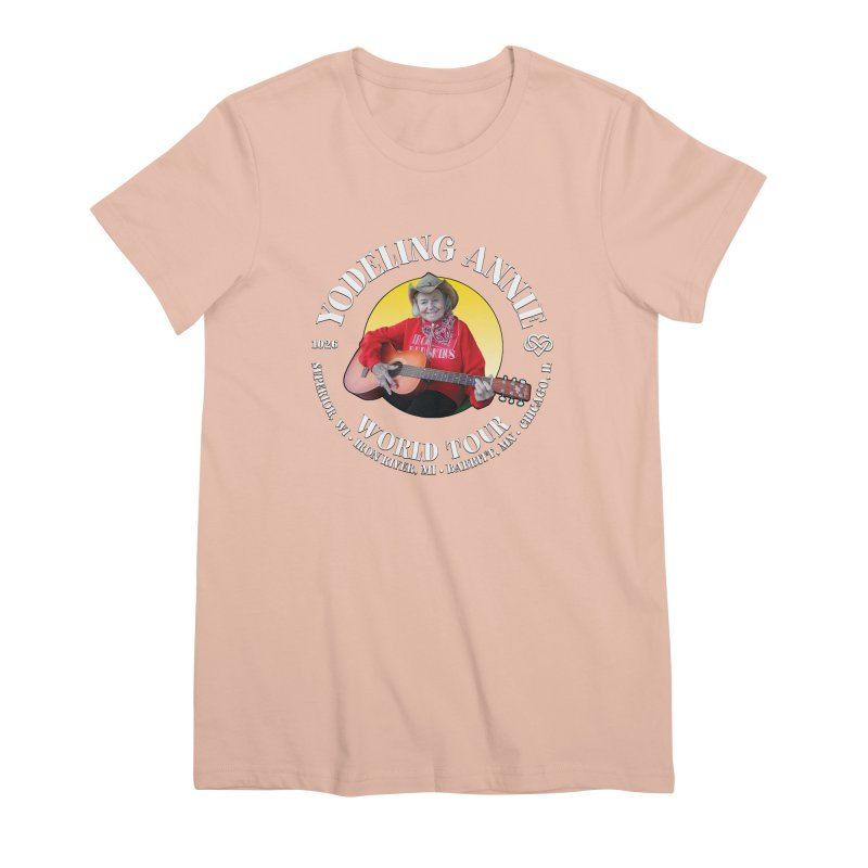 Yodeling Annie World Tour Women's Premium T-Shirt by Brian Harms