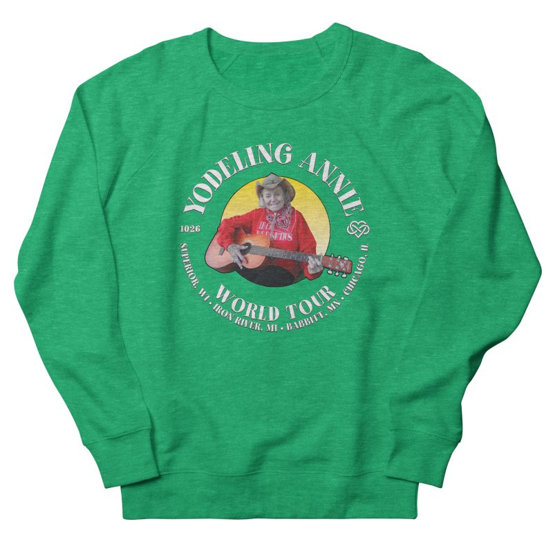 Yodeling Annie World Tour Women's Sweatshirt by Brian Harms