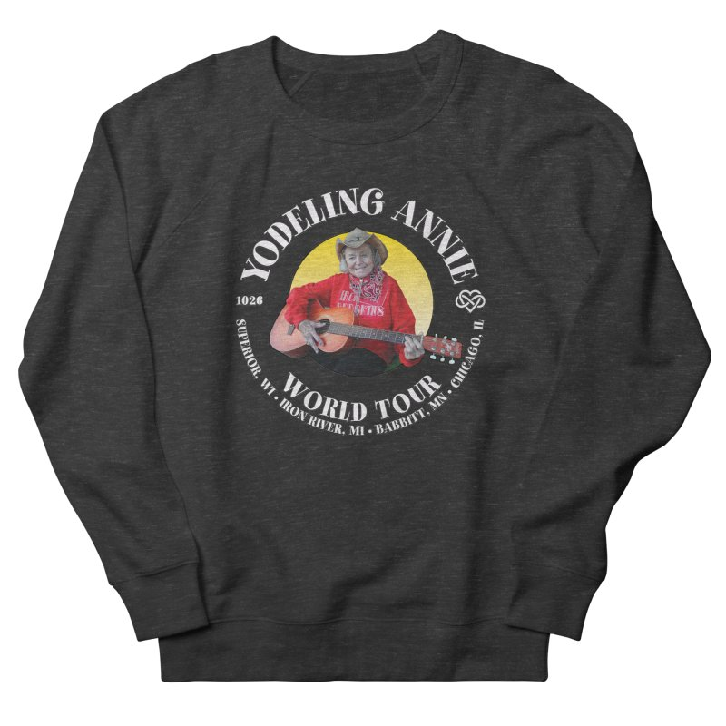Yodeling Annie World Tour Men's French Terry Sweatshirt by Brian Harms