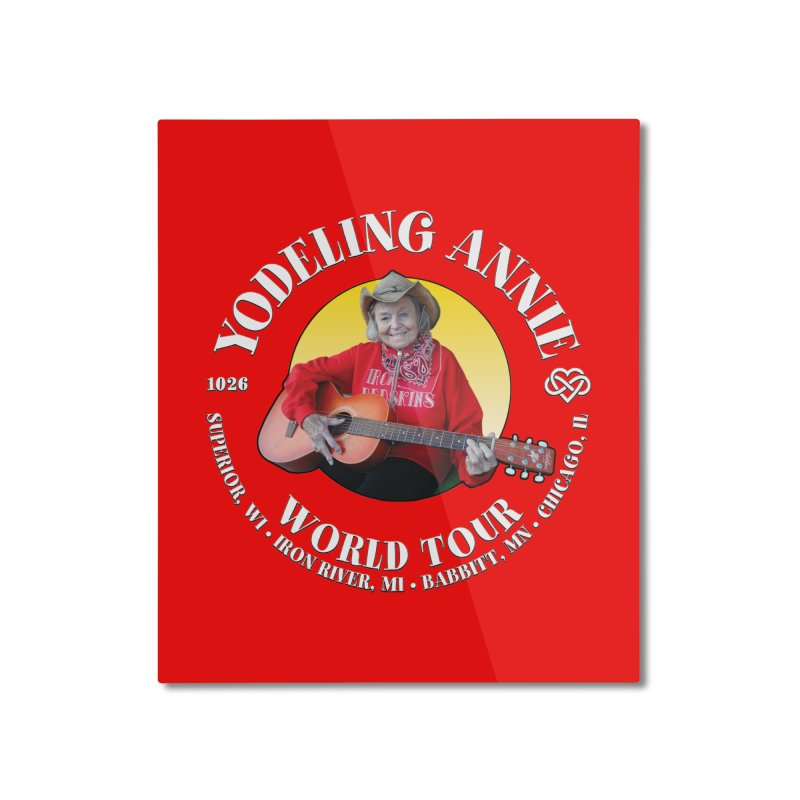 Yodeling Annie World Tour Home Mounted Aluminum Print by Brian Harms