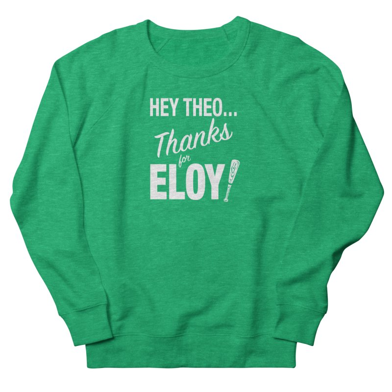 Thanks for Eloy! 01 • Women's • white logo Women's Sweatshirt by Brian Harms