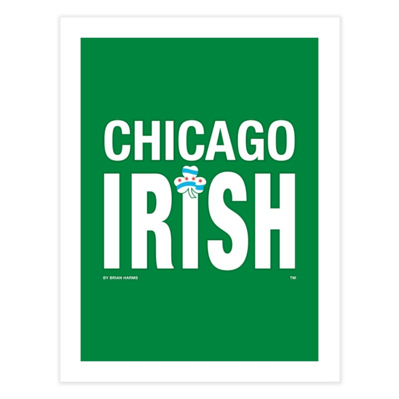 Chicago Irish with Shamrock Home Fine Art Print by Brian Harms