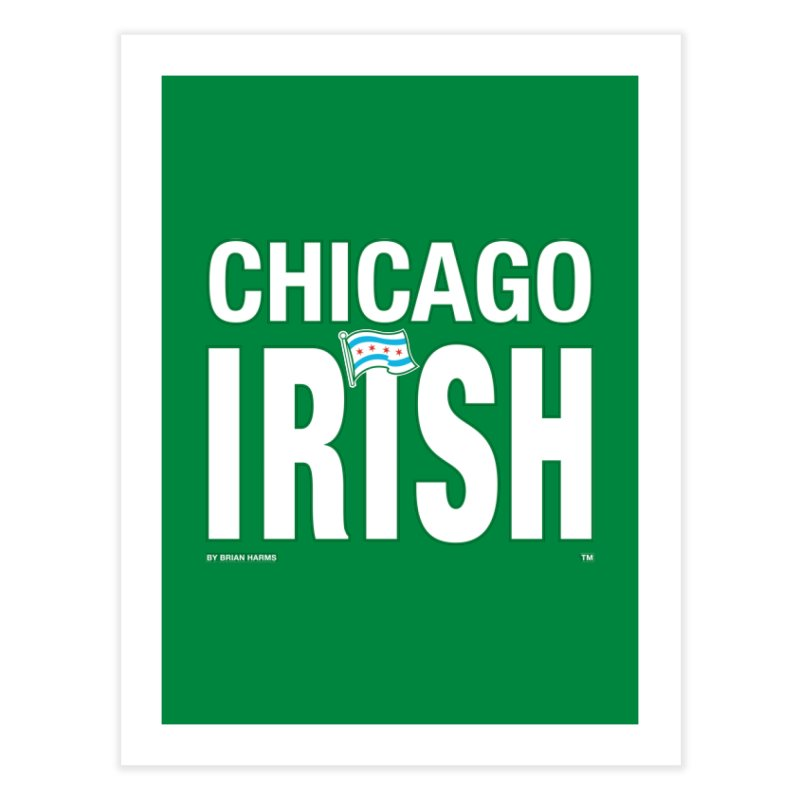 Chicago Irish with Flag Home Fine Art Print by Brian Harms