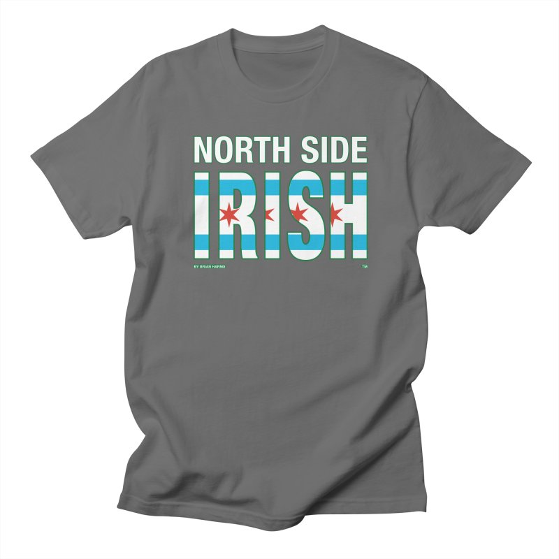 North Side Irish 2 Men's T-Shirt by Brian Harms
