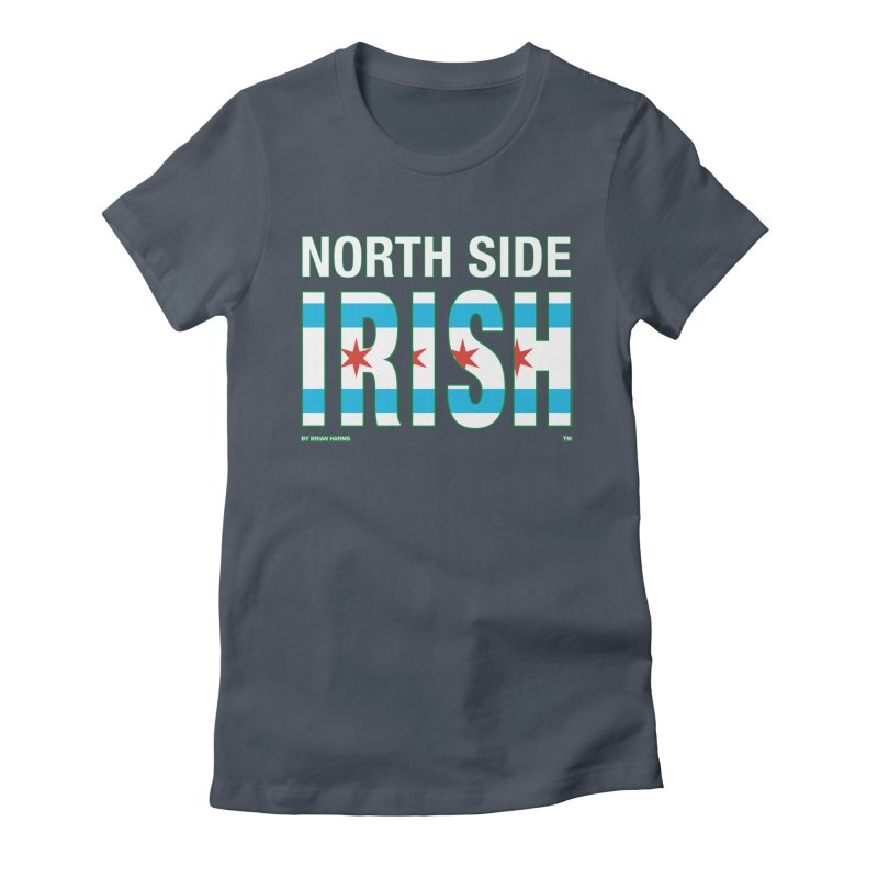 North Side Irish 2 Women's T-Shirt by Brian Harms