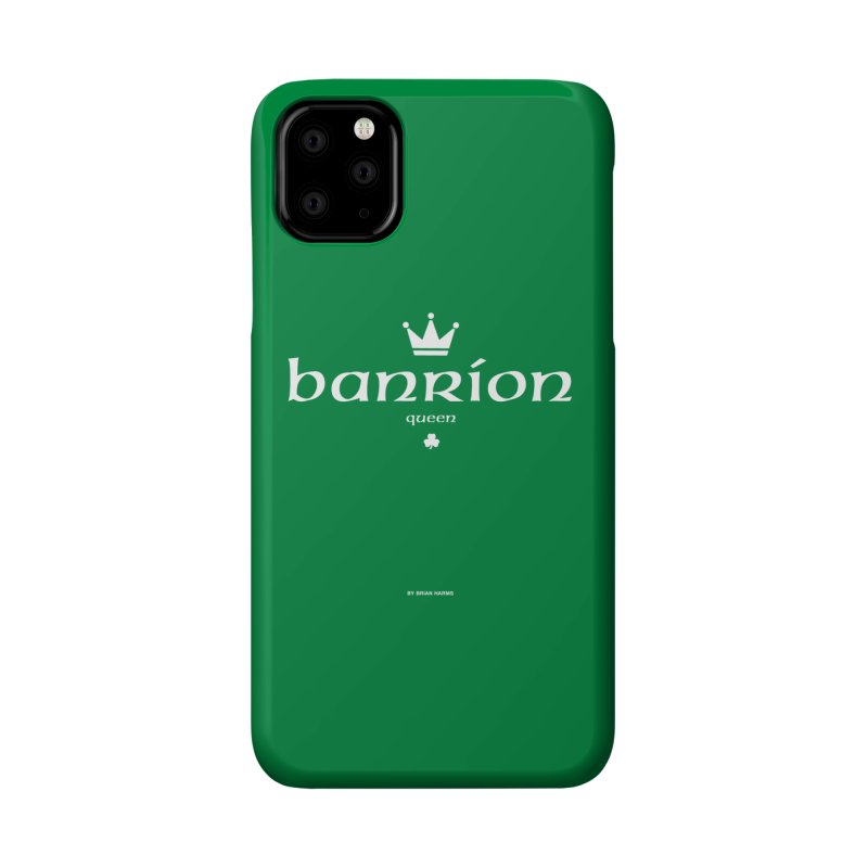 Irish Language Queen Accessories Phone Case by Brian Harms