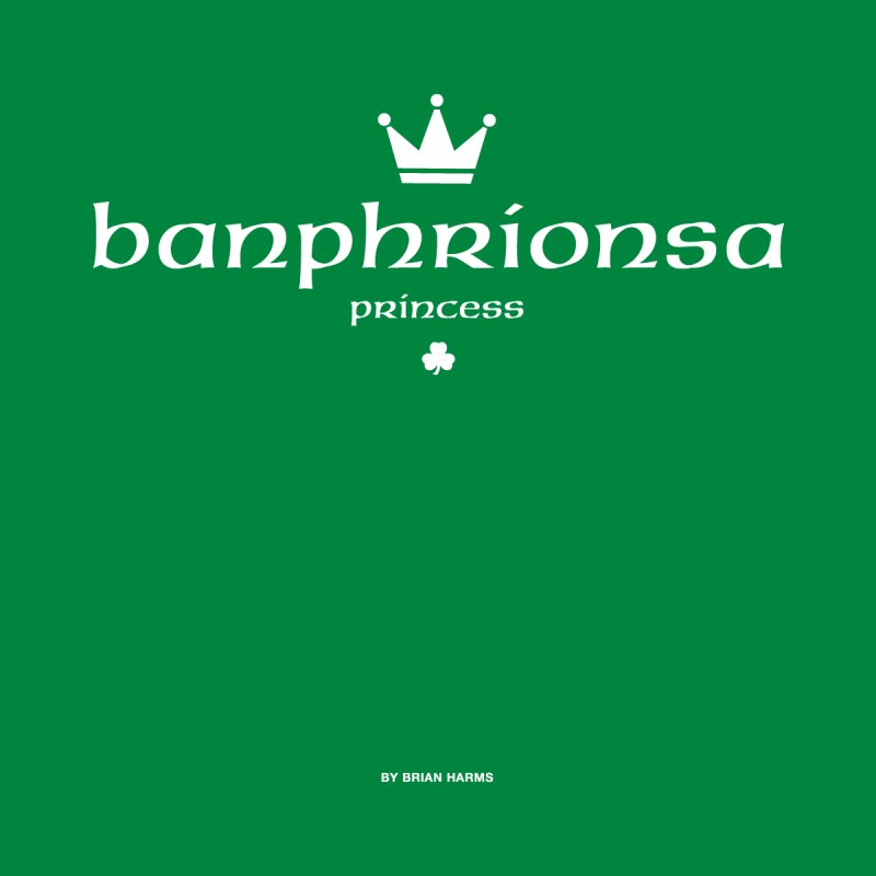 Irish Language Princess Women's T-Shirt by Brian Harms