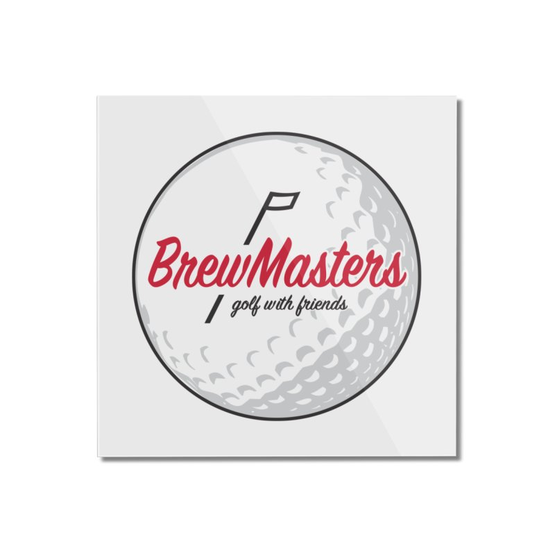 Brewmasters_Golf_with_Friends Home Mounted Acrylic Print by Brian Harms