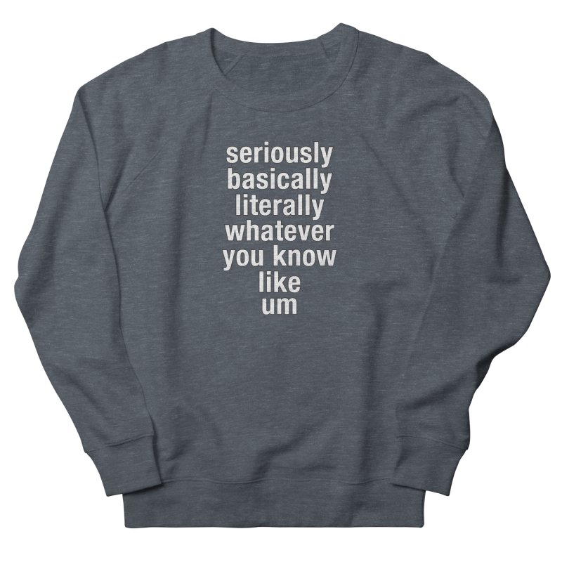 Overused_Words_2 Women's French Terry Sweatshirt by Brian Harms