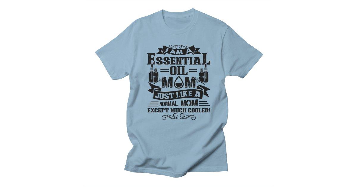 I Am An Essential Oil Shirt | brianleonshop's Artist Shop