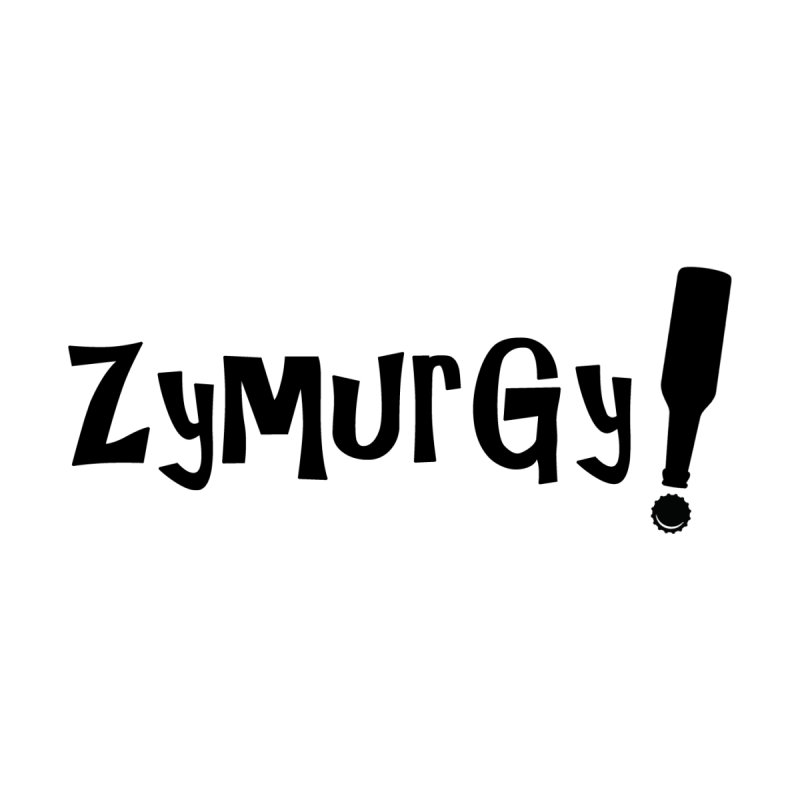 Zymurgy! (black text) None  by Brian's Belly: Be The Beer