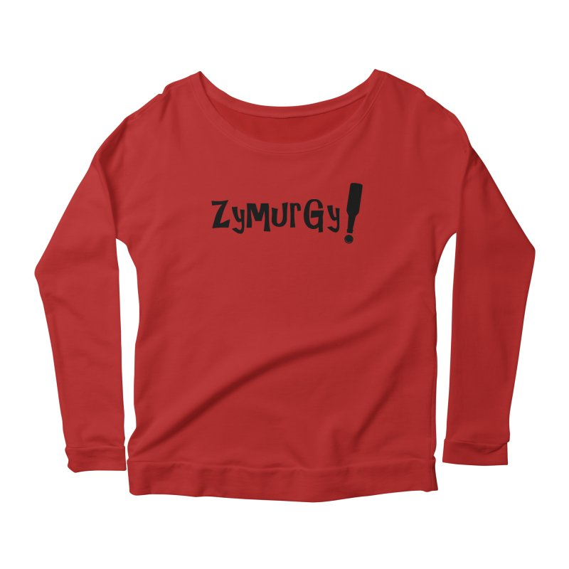 Zymurgy! (black text) Women's Longsleeve Scoopneck  by Brian's Belly: Be The Beer