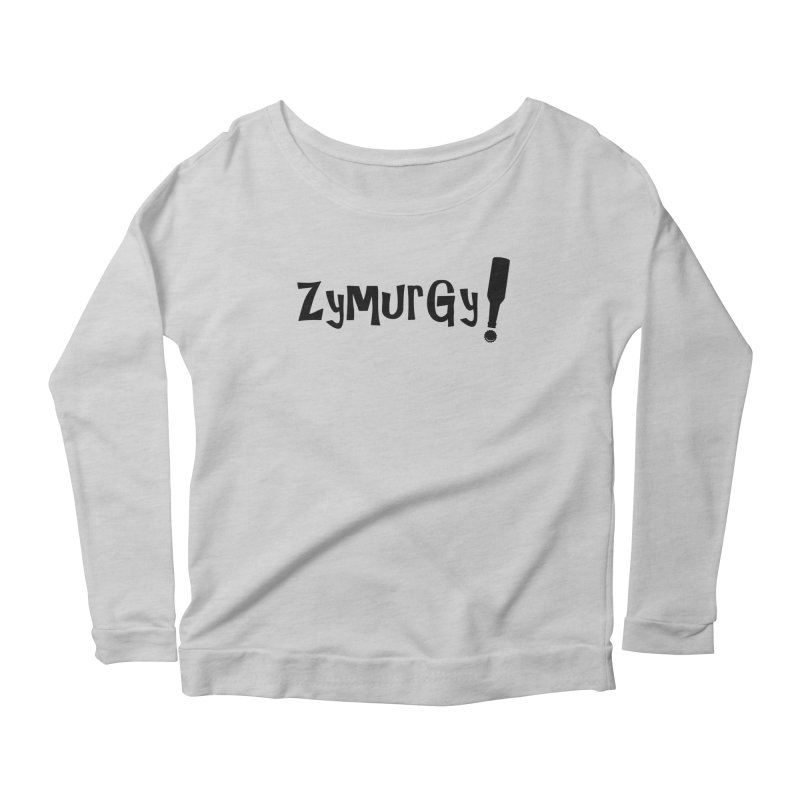 Zymurgy! (black text) Women's Scoop Neck Longsleeve T-Shirt by Brian's Belly: Be The Beer