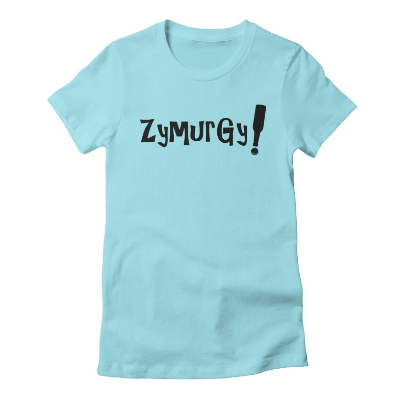 Zymurgy! (black text) Women's  by Brian's Belly: Be The Beer