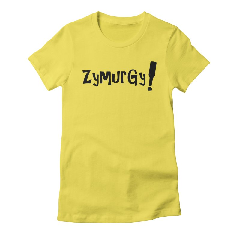 Zymurgy! (black text) Women's T-Shirt by Brian's Belly: Be The Beer