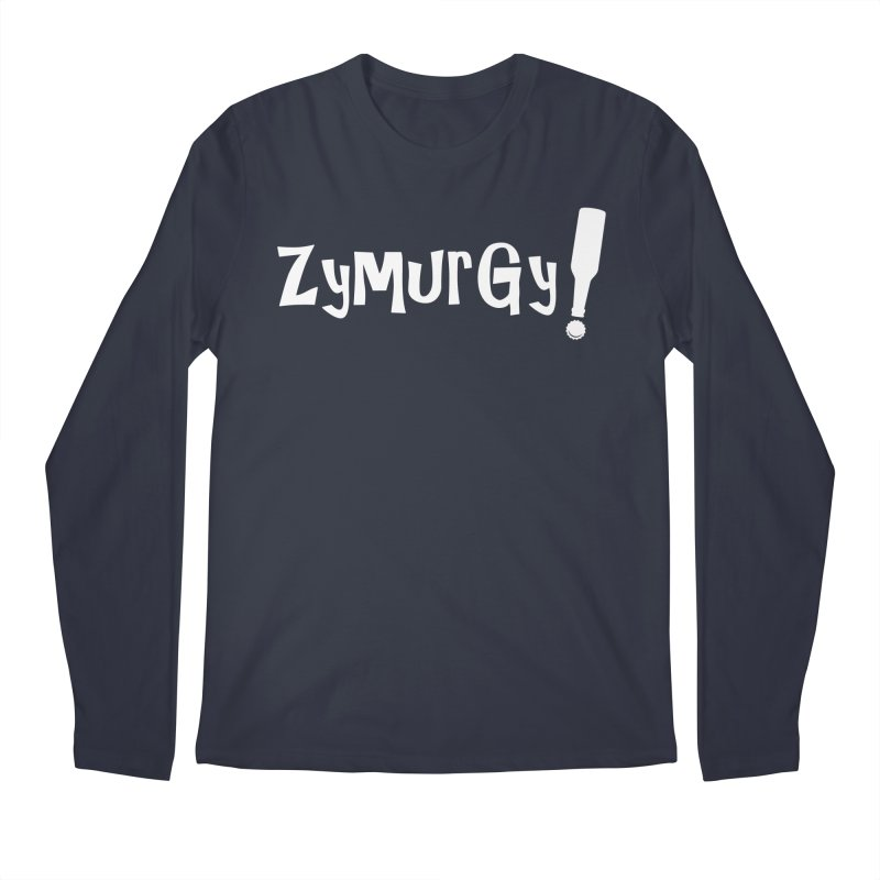 Zymurgy! (white text) Men's Longsleeve T-Shirt by Brian's Belly: Be The Beer
