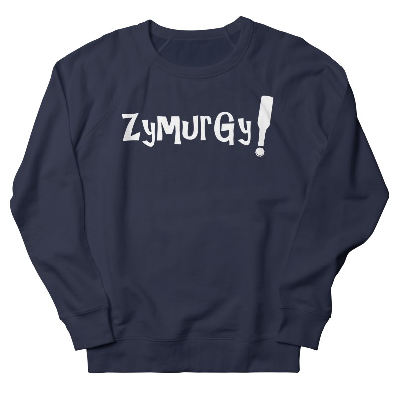 Zymurgy! (white text) Women's Sweatshirt by Brian's Belly: Be The Beer