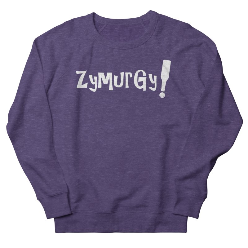 Zymurgy! (white text) Men's French Terry Sweatshirt by Brian's Belly: Be The Beer