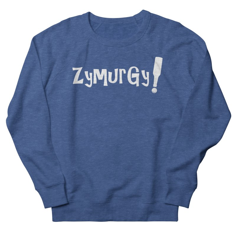 Zymurgy! (white text) Men's Sweatshirt by Brian's Belly: Be The Beer