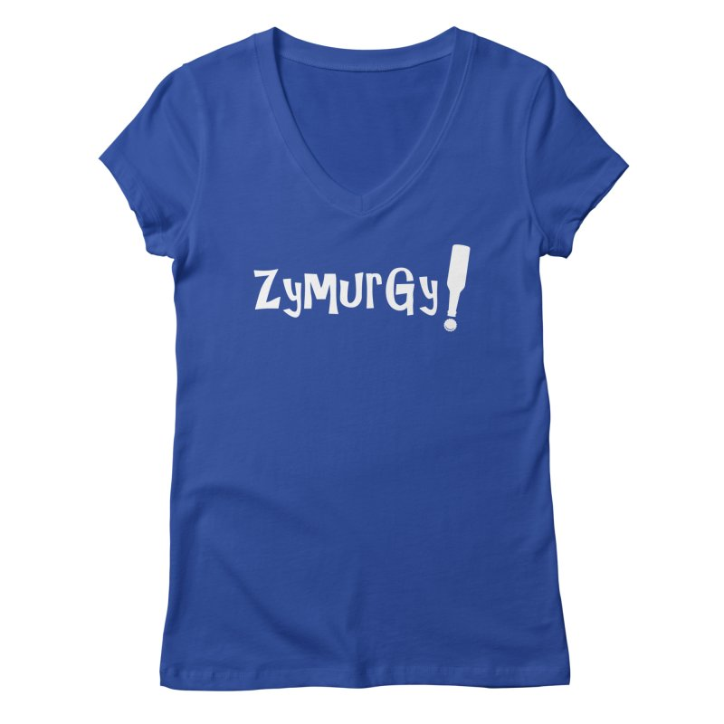 Zymurgy! (white text) Women's Regular V-Neck by Brian's Belly: Be The Beer