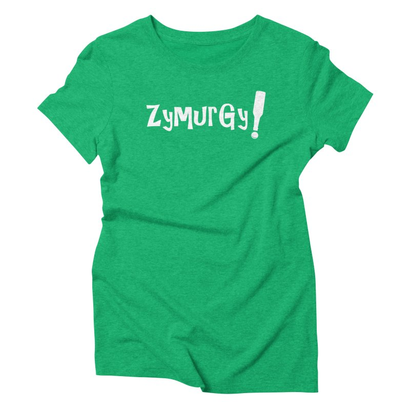 Zymurgy! (white text) Women's Triblend T-Shirt by Brian's Belly: Be The Beer