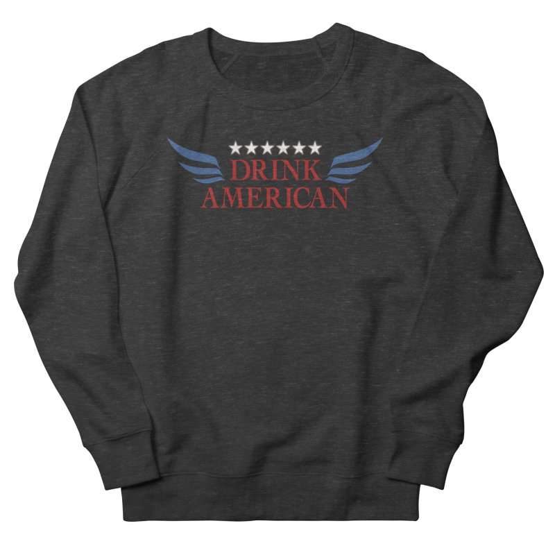 Drink American Men's French Terry Sweatshirt by Brian's Belly: Be The Beer
