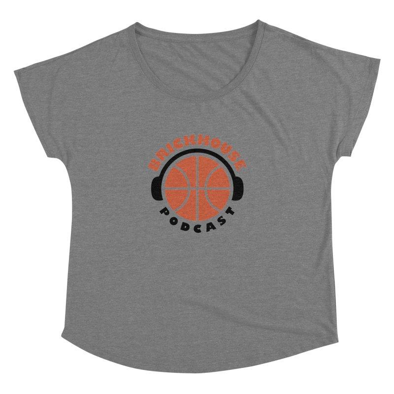 Women's None by Brickhouse Podcast Shop