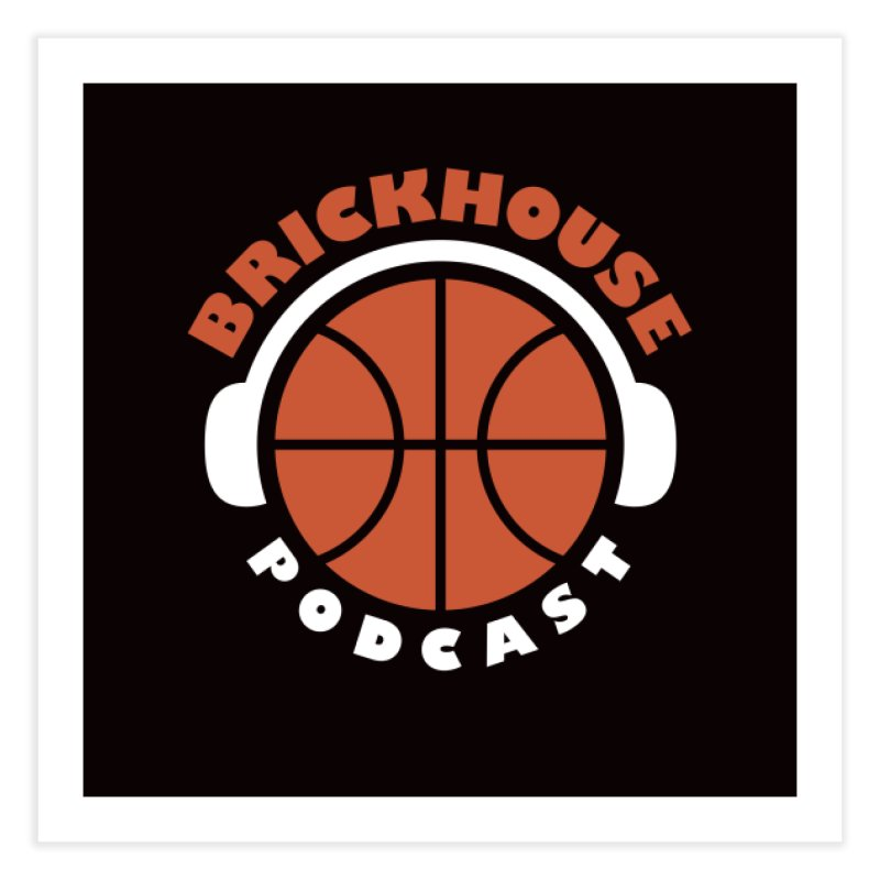 Brickhouse Podcast Logo Wall Art (Flat) Orange/White Home Fine Art Print by Brickhouse Podcast Shop