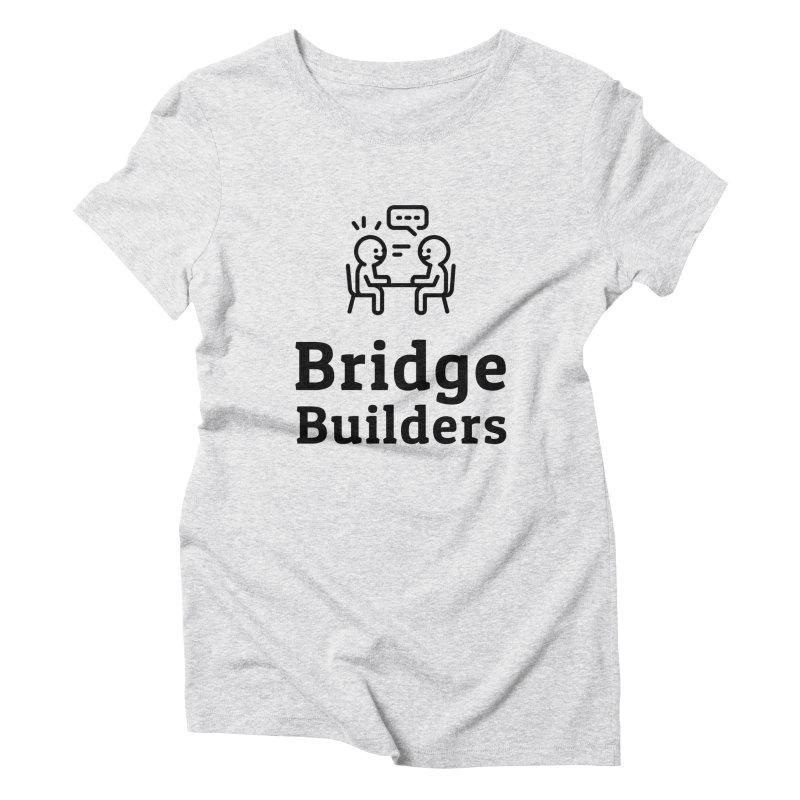 Bridge Builders Black Logo Women's Triblend T-Shirt by bridgebuilders's Shop