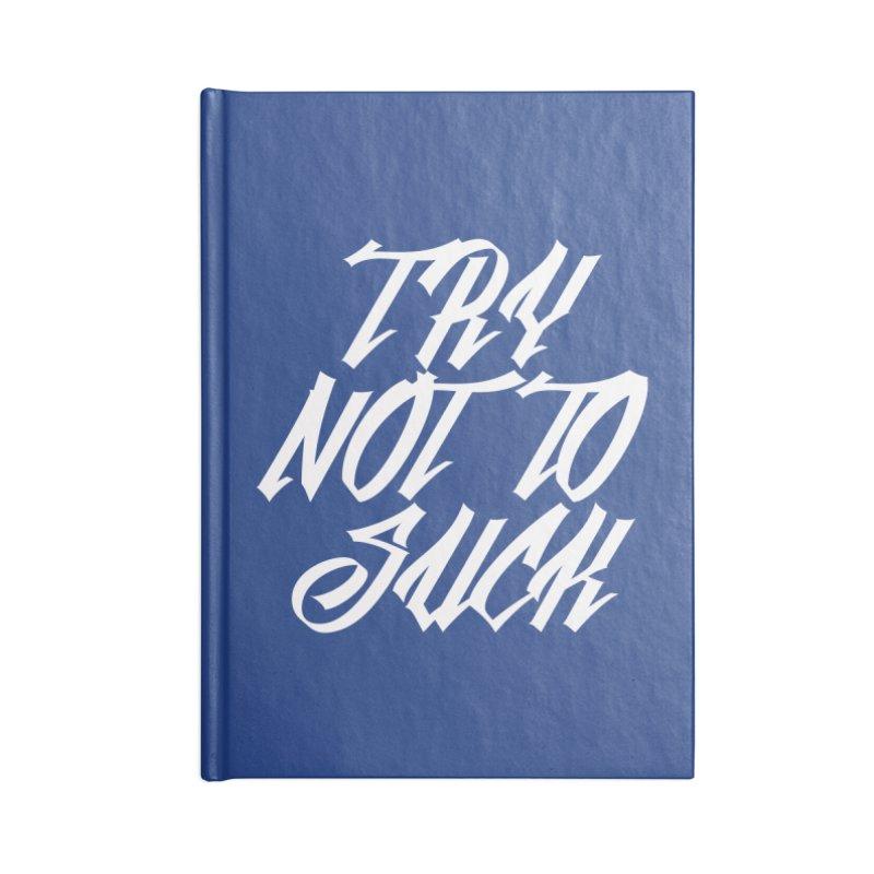 don't suck Accessories Notebook by Brimstone Designs